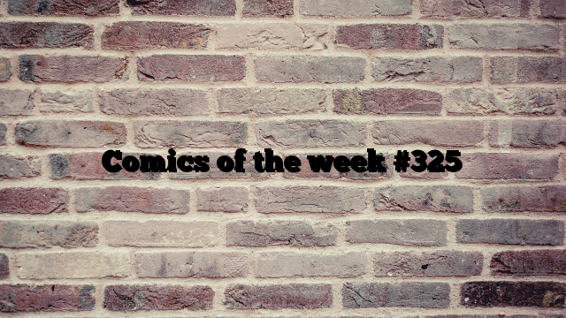 Comics of the week #325
