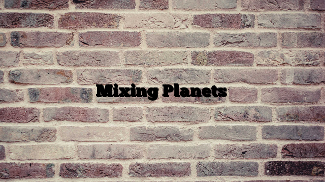 Mixing Planets