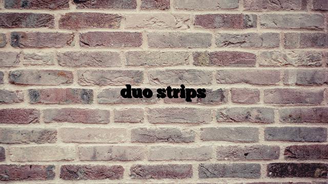 duo strips