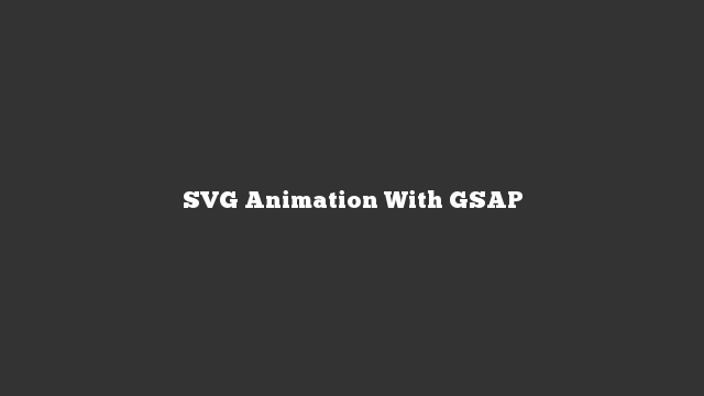 SVG Animation With GSAP