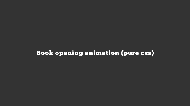 Book opening animation (pure css)