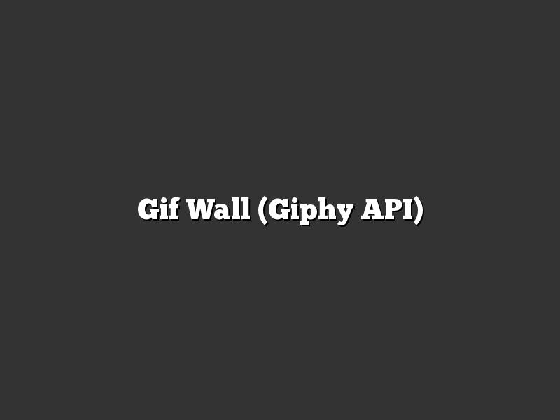 Gif Wall (Giphy API)