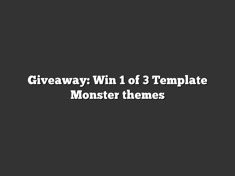 Giveaway: Win 1 of 3 Template Monster themes