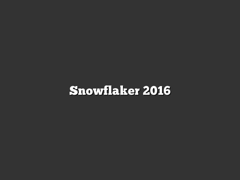 Snowflaker 2016