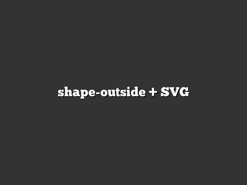 shape-outside + SVG